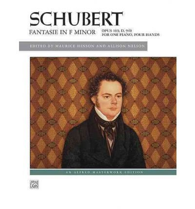 [(Schubert: Fantasie in F Minor, Opus 103; D. 940)] [Author: Maurice Hinson] published on (October, 2011) (Schubert Fantasie In F Minor Sheet Music)