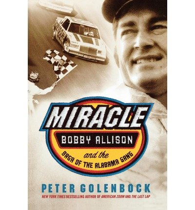 Download { [ MIRACLE: BOBBY ALLISON AND THE SAGA OF THE ALABAMA GANG ] } Golenbock, Peter ( AUTHOR ) Sep-05-2000 Paperback pdf