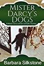 Mister Darcy's Dogs (Mister Darcy Series Book 1)