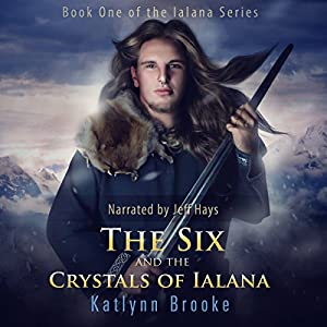 The Six and the Crystals of Ialana Audiobook