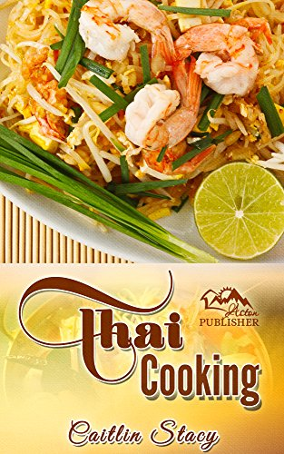 Thai cooking cook easy and healthy thai food at home with mouth thai cooking cook easy and healthy thai food at home with mouth watering thai recipes forumfinder Choice Image