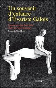 Un souvenir d'enfance d'Evariste Galois par Pierre Berloquin