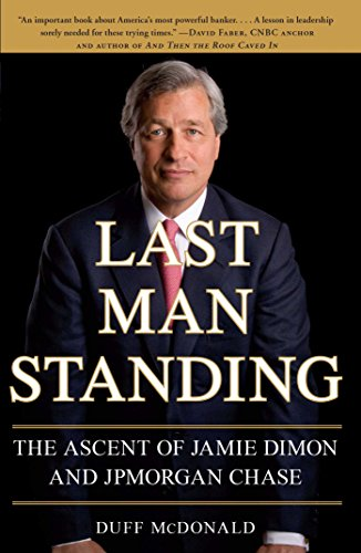 last-man-standing-the-ascent-of-jamie-dimon-and-jpmorgan-chase