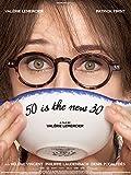 50 is the New 30 (aka Marie-Francine)