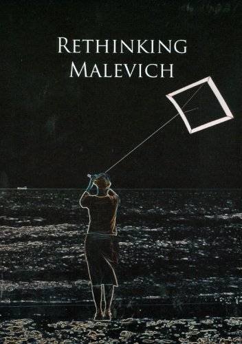 Rethinking Malevich: Proceedings of a Conference in Celebration of the 125th Anniversary of Kazimir Malevich's ()