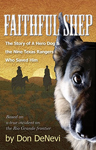 Faithful Shep: The Story of a Hero Dog and the Nine Texas Rangers Who Saved  Him