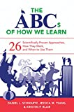 The ABCs of How We Learn: 26 Scientifically Proven Approaches, How They Work, and When to Use Them