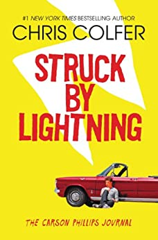 Struck By Lightning: The Carson Phillips Journal by [Colfer, Chris]