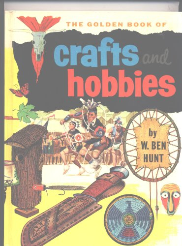 The Golden Book of Crafts and Hobbies