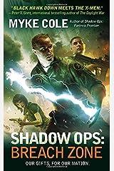 Shadow Ops: Breach Zone by Myke Cole (2014-01-28)
