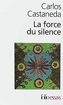 La force du silence par Castaneda