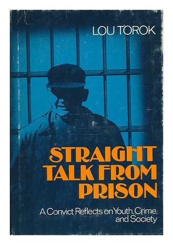 Straight Talk from Prison; A Convict Reflects on Youth, Crime, and Society.