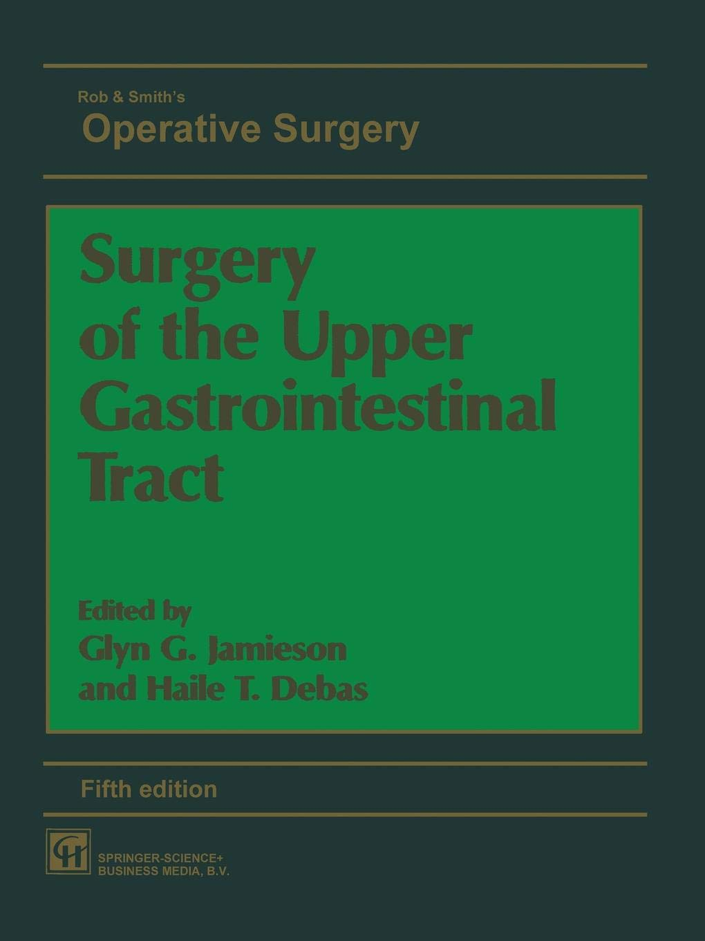 Surgery Of The Upper Gastrointestinal Tract  ROB AND SMITH'S OPERATIVE SURGERY 5TH EDITION Band 1