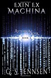 Exin Ex Machina: Asterion Noir Book 1 (Volume 1)