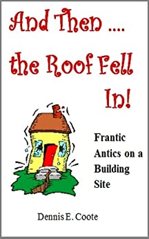 Then the Roof Fell In! by [Coote, Dennis]