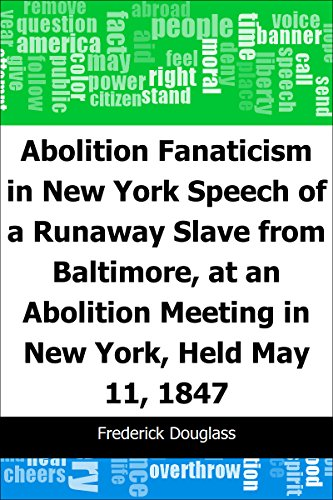 Abolition Fanaticism in New York: Speech of a Runaway Slave from Baltimore, at an Abolition: Meeting in New York, Held May 11, 1847 (Statement Banner)