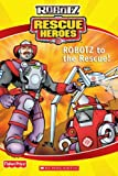 Robotz to the Rescue!, Scholastic, Inc. Staff, 0439625114