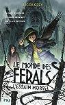 Le monde des Ferals, tome 2 : L'essaim mortel par Grey