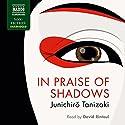 In Praise of Shadows Hörbuch von Junichiro Tanizaki Gesprochen von: David Rintoul