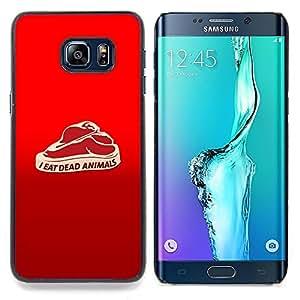 """Qstar Arte & diseño plástico duro Fundas Cover Cubre Hard Case Cover para Samsung Galaxy S6 Edge Plus / S6 Edge+ G928 (Yo como animales muertos - Gracioso"""")"""