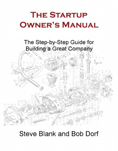 Tough Guy 2012 - The Startup Owner's Manual: The Step-by-Step Guide for Building a Great Company