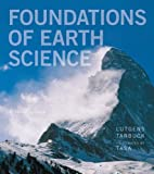Foundations of Earth Science, Frederick K. Lutgens and Edward J. Tarbuck, 0321811143