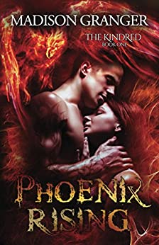 Phoenix Rising (The Kindred Book 1) by [Granger, Madison]