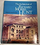 The Architecture of Richard Morris Hunt