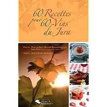 60 recettes pour 60 vins du Jura