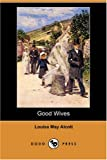 Good Wives, Louisa May Alcott, 1406597937
