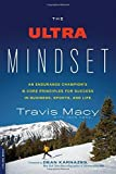 img - for The Ultra Mindset: An Endurance Champion's 8 Core Principles for Success in Business, Sports, and Life by Travis Macy (2015-04-14) book / textbook / text book