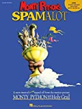 Monty Python's Spamalot: A New Musical Lovingly Ripped Off from the Motion Picture Monty Python and the Holy Grail (Easy Piano Vocal Selections)
