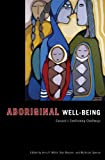 Aboriginal Well-Being, Daniel J. K. Beavon, 1550771779
