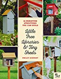 Little Free Libraries & Tiny Sheds: 12 Miniature