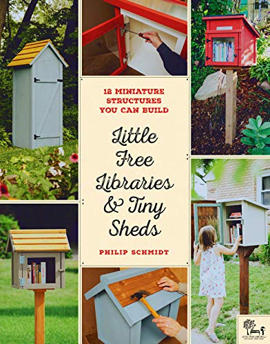 - Little Free Libraries & Tiny Sheds: 12 Miniature Structures You Can Build