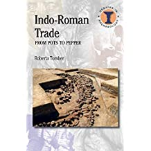 Indo-Roman Trade: From Pots to Pepper