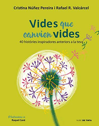 Vides que canvien vides: 40 històries inspiradores anteriors a la teva (Catalan Edition)
