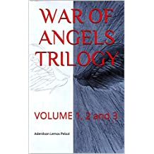 WAR OF ANGELS TRILOGY: VOLUME 1, 2 and 3 (Scots Edition)
