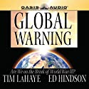 Global Warning: Are We on the Brink of World War III? Audiobook by Tim F LaHaye, Ed Hindson Narrated by Ed Hindson