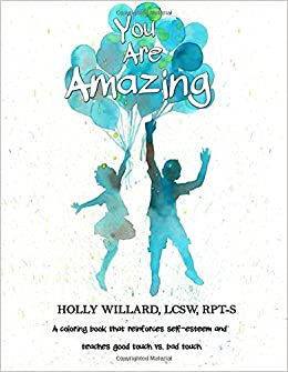 You Are Amazing: A coloring book that teaches self-esteem, good ...