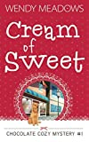 Cream of Sweet (Chocolate Cozy Mystery) by  Wendy Meadows in stock, buy online here