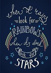 Rainbows & Stars - A Journal: When it rains, look for rainbows. When it's dark, look for stars.