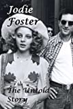 Jodie Foster: The Untold Story