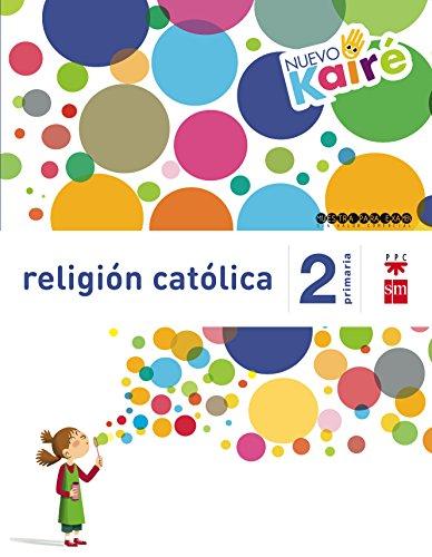 Religión Católica. 2 Primaria. Nuevo Kairé – 9788467580846