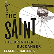The Brighter Buccaneer: The Saint, Book 11 | Leslie Charteris