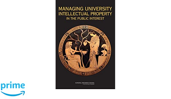 Managing University Intellectual Property in the Public Interest