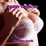 Daddy Wants Me | Marissa Scott