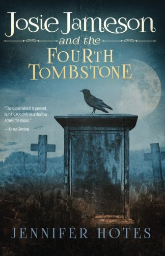 Download Josie Jameson and the Fourth Tombstone (The Stone Witch series) (Volume 1) pdf