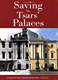 Front cover for the book Saving the Tsars' Palaces by Christopher Morgan
