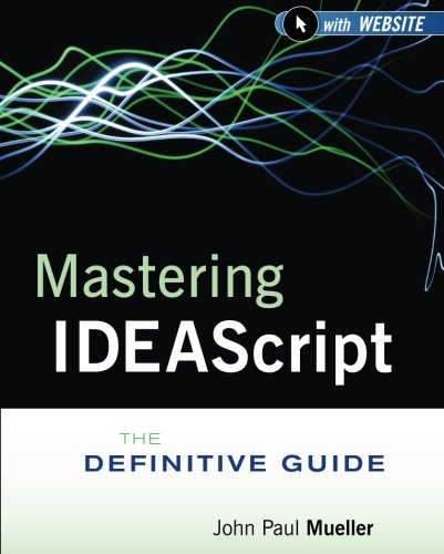 Mastering IDEAScript, with Website: The Definitive Guide by Brand: Wiley